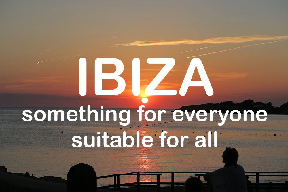 Ibiza Resort Guide something for everyone suitable for all