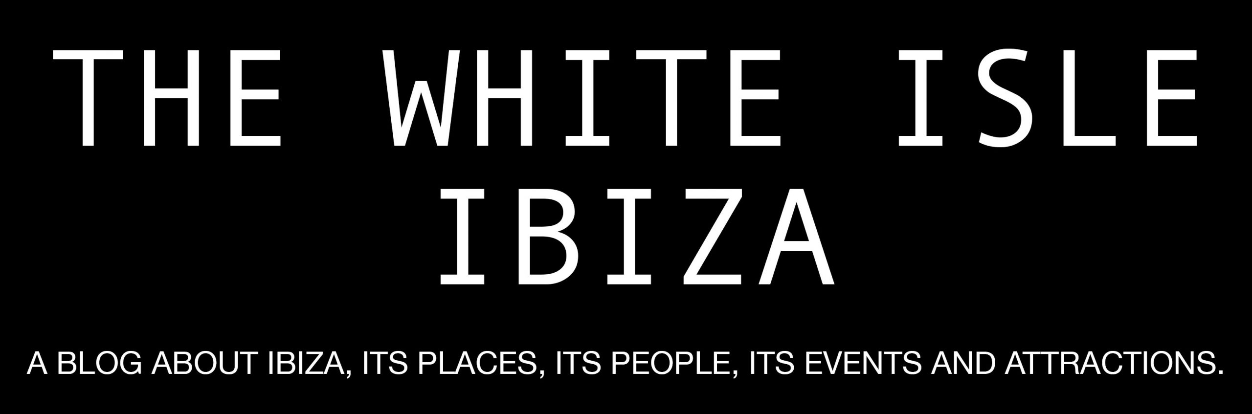The White Isle Ibiza Blog